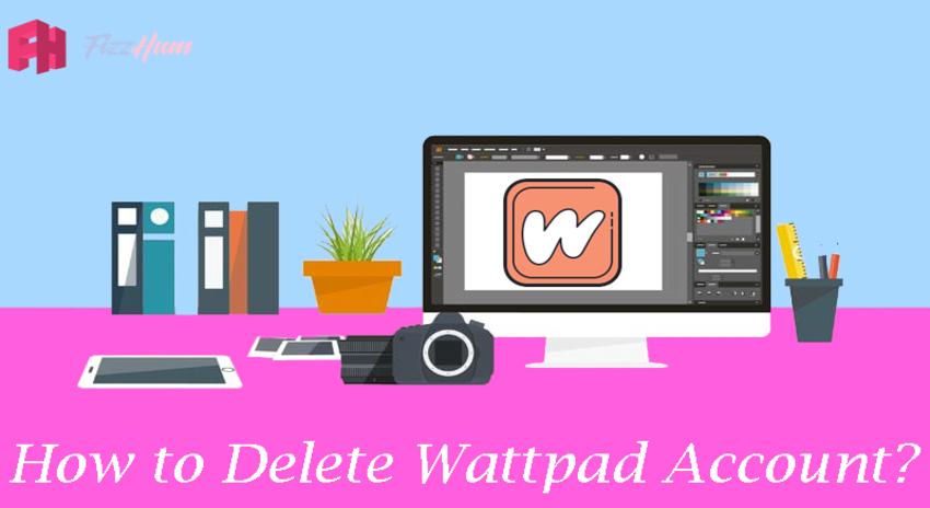 How to Delete Wattpad Account Step by Step 2021