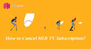 How to cancel MLB tv subscription