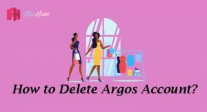 How to Delete Argos Account Step by Step Guide