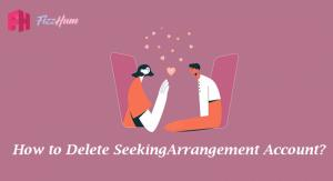 How to Delete SeekingArrangement Account Step by Step Guide