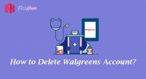 How to Delete Walgreens Account Step by Step Guide