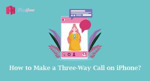 How to Make a Three way Call on iPhone?