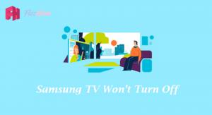 How to Fix Samsung TV that Won't Turn Off
