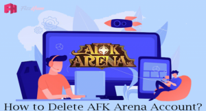 How to Delete AFK Arena Account Step by Step 2021