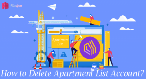 How to Delete Apartment List Account Step by Step 2021
