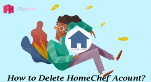 How to Delete Homechef Account Step by Step 2021
