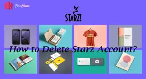 How to Delete Starz Account Step by Step Guide?