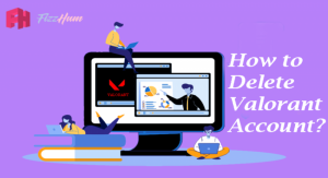 How to Delete Valorant Account Step by Step 2021