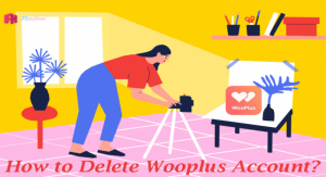 How to Delete Wooplus Account Step by Step 2021