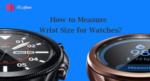 How to Measure Wrist Size for Watch
